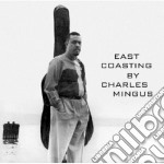 Charles Mingus - East Coasting cd musicale di Charles Mingus