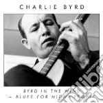 BYRD IN THE WIND (+ BLUES FOR NIGHT PEOP  cd musicale di Charlie Byrd