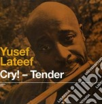 Cry! tender (+ lost in sound) cd musicale di Yusef Lateef