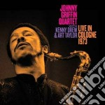 LIVE IN COLOGNE 1973                      cd musicale di Johnny Griffin
