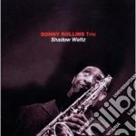 SHADOW WALTZ                              cd musicale di Sonny Rollins