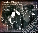 Charles Mingus And The Jazz Workshop Stars - The Complete 1961-1962 Birdland Broadcasts cd musicale di Charles Mingus