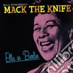 Ella Fitzgerald - Mack The Knife - Ella In Berlin cd musicale di Ella Fitzgerald