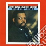Cannonball Adderley - Them Dirty Blues cd musicale di Cannonball Adderley