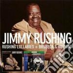 Jimmy Rushing - Rushing Lullabies / Brubeck & Rushing cd musicale di Jimmy Rushing
