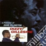 A PORTRAIT OF DUKE ELLINGTON              cd musicale di Dizzy Gillespie