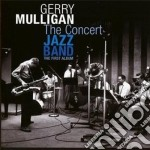 Gerry Mulligan - The Concert Jazz Band cd musicale di Gerry Mulligan
