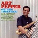 Art Pepper - Gettin' Together! cd musicale di Art Pepper
