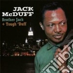 Jack Mcduff - Brother Jack / Tough 'duff cd musicale di Jack Mcduff