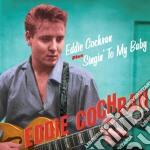 Eddie Cochran - Eddie Cochran /  Singin' To My Baby cd musicale di Eddie Cochran