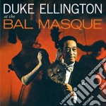 Duke Ellington - At The Bal Masque cd musicale di Duke Ellington