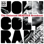 John Coltrane - The Unissued Seattle Broadcast cd musicale di John Coltrane