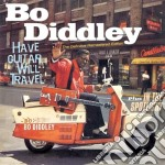 Have guitar, will travel (+ in the spotl cd musicale di Bo Diddley