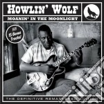 Howlin Wolf - Moanin' In The Moonlight cd musicale di Howlin' Wolf
