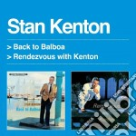 Stan Kenton - Back To Balboa / Rendezvous With Kenton) cd musicale di Stan Kenton