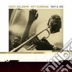 Dizzy Gillespie / Roy Eldridge - Roy & Diz / Roy & Diz Vol. 2 cd musicale di Eld Gillespie dizzy