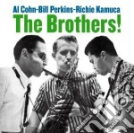 Al Cohn / Bill Perkins / Richie Kamuca - The Brothers cd musicale di Perkins bil Cohn al