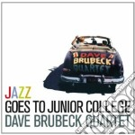 Dave Brubeck  - Jazz Goes To Junior College cd musicale di Dave Brubeck