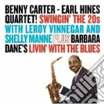 Benny Carter / Earl Hines - Swingin' The '20s /  Livin' With The Blues cd musicale di Hines Carter benny
