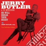 He will break your heart (+ jerry butler cd musicale di Jerry Butler