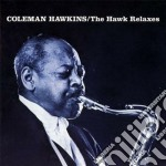 The hawk relaxes (+ soul) cd musicale di Coleman Hawkins