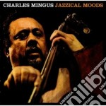 Charles Mingus - Jazzical Moods / The Moods Of Mingus cd musicale di Charles Mingus