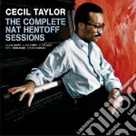 Taylor Cecil - The Complete Nat Hentoff Sessions cd musicale di Cecil Taylor