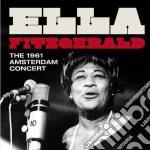 Ella Fitzgerald - The 1961 Amsterdam Concert cd musicale di Ella Fitzgerald