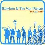 Babylove and the Van Dangos - Run Run Rudie cd musicale di Babylove & the van d