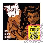 Toasters - One More Bullet cd musicale di Toasters