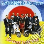 St. Petersburg Ska-j - Too Good To Be True cd musicale di St. petersburg ska-j