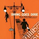 Roy Eldridge - Swing Goes Dixie cd musicale di Roy Eldridge
