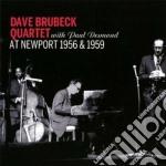 Dave Brubeck / Paul Desmond - At Newport 1956 & 1959 cd musicale di Desmon Brubeck dave