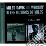 Miles Davis - Workin' / The Musings Of Miles cd musicale di Miles Davis