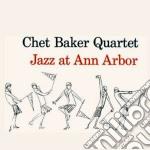 Chet Baker - Jazz At Ann Arbor cd musicale di Chet Baker