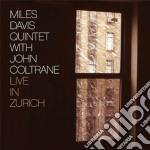 Miles Davis / John Coltrane - Live In Zurich cd musicale di Coltran Davis miles
