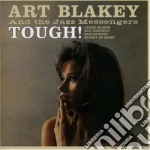 Art Blakey - Tough! / Hard Bop cd musicale di Art Blakey
