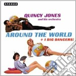 Quincy Jones - Around The World /  I Dig Dancers! cd musicale di Quincy Jones