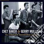 Baker Chet, Mulligan Gerry - The Complete Recordings 1952-1957 cd musicale di Mulligan Baker chet
