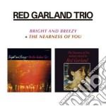 Bright and breezy (+ the nearness of you cd musicale di Red Garland