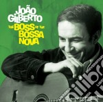 Joao Gilberto - The Boss Of The Bossa Nova cd musicale di Joao Gilberto
