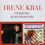 The band and i (+ better than anything) cd musicale di Irene Kral