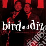 Charlie Parker / Dizzy Gillespie - Bird And Diz cd musicale di Gill Parker charlie
