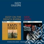 Dizzy Gillespie - On The French Riviera / New Wave! cd musicale di Dizzy Gillespie