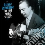 Django Reinhardt - The Last Studio Sessions cd musicale di Django Reinhardt