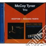 Mccoy Tyner - Inception / Reaching Fourth cd musicale di Tyner Mccoy