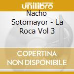 LA ROCA VOL.3 cd musicale di SOTOMAYOR NACHO