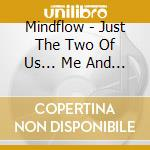 Just the two of us cd musicale di Mindflow
