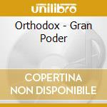 Gran poder cd musicale di Orthodox