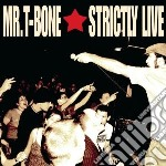 Mr.t-bone - Strictly Live cd musicale di MR.T-BONE